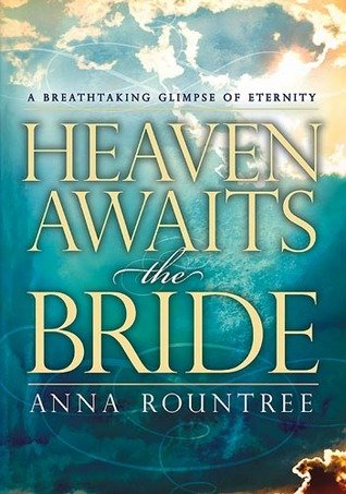 Anna Rountree, Heaven Awaits the Bride, Official Site